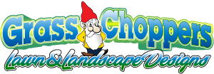 Grass Choppers Lawn & Landscape Designs